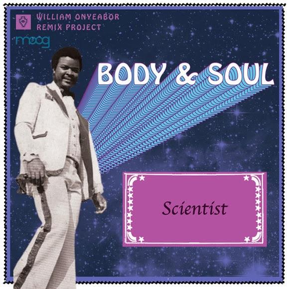 William Onyeabor - Body & Soul (Scientist remix)
