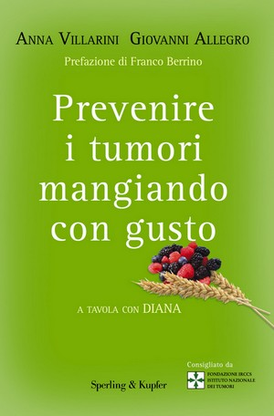 About food prevenire i tumori mangiando con gusto - Prevenire in cucina mangiando con gusto ...