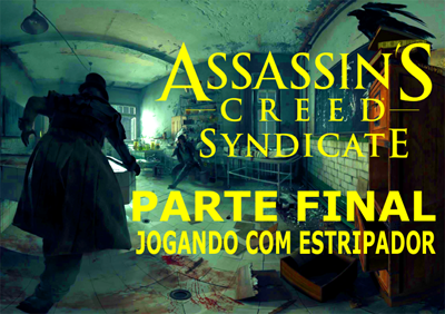 ASSASSINS CREED SYNDICATE JACK THE RIPPER - DETONADO: