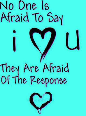 No One is Afraid to say I Love You they are Afraid of the Response </3