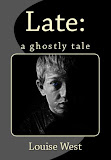 Late: a ghostly tale
