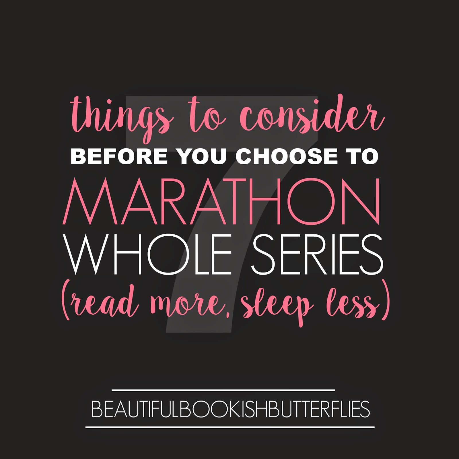 7 Things To Consider: Marathoning Series