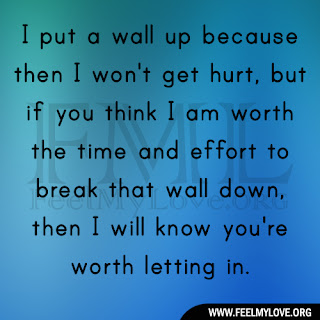 I put a wall up because then I won't get hurt