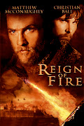 Inevitably I come around to Reign of Fire. It's actually a pretty decent .