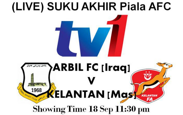 Live Streaming Arbil FC vs Kelantan 18 September 2012