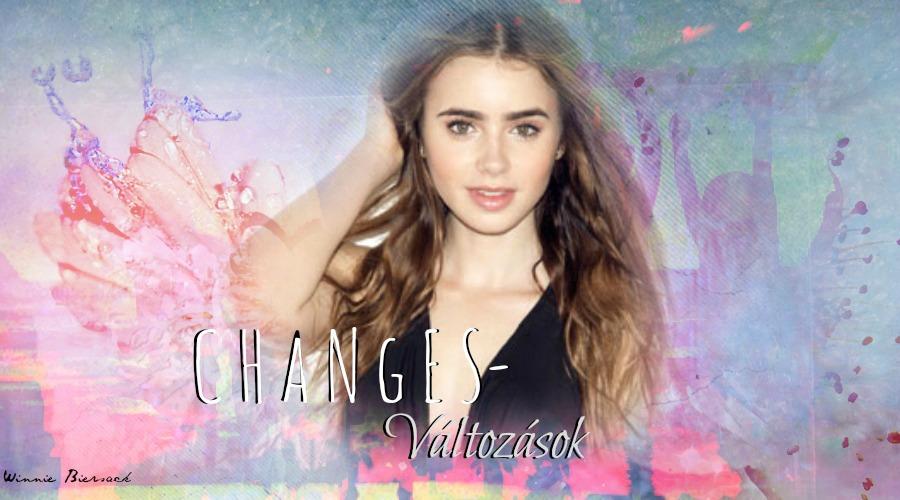 C H A N G E S - Változások