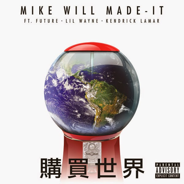 Mike Will Made-It - Buy the World (feat. Future, Lil Wayne & Kendrick Lamar) - Single Cover