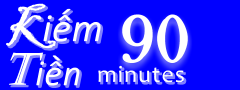 KIẾM TIỀN 90 MINUTES  $$$$$$$  MAKE MONEY 90MINUTES