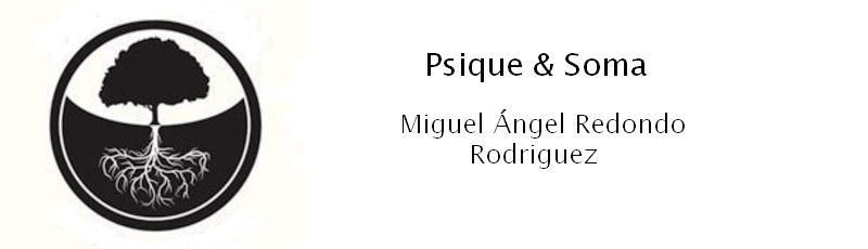 Psique y Soma. Miguel Ángel Redondo Rodriguez