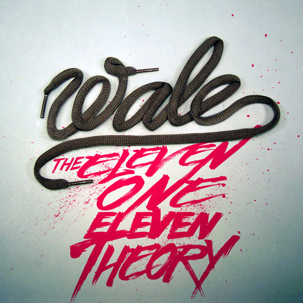 Wale – The Eleven One Eleven Theory (Mixtape Download)