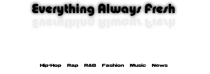 Hip-Hop Blog |Everything Always Fresh |Lil Wayne, J.Cole, Mac Miller, & more |Mixtape Downloads