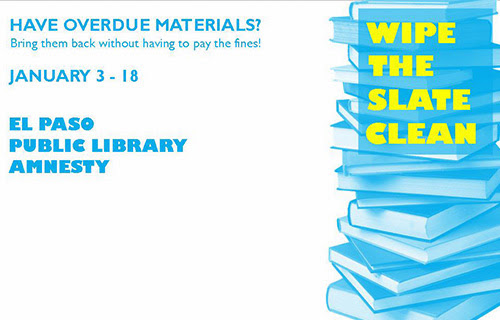 http://home.elpasotexas.gov/_documents/press_releases/2013_12_11_085_Library%20Encourages%20Customers%20to%20Wipe%20the%20Slate%20Clean~.pdf