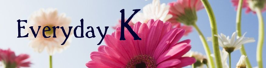 Everyday K