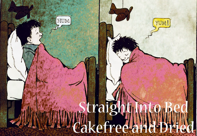 Straight Into Bed Cakefree and Dried