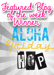 Aloha Friday Blog Hop Featured Blog of the Week!