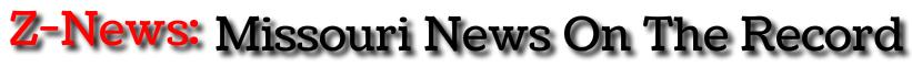 Z-News: Missouri News On The Record