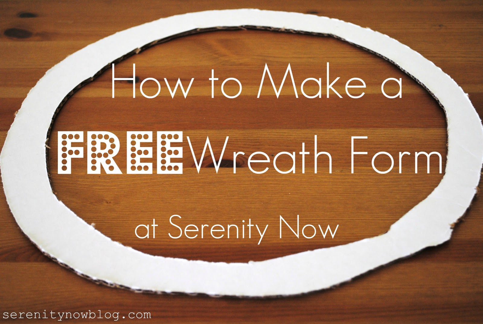 Serenity Now: How to Make a Free Wreath Form