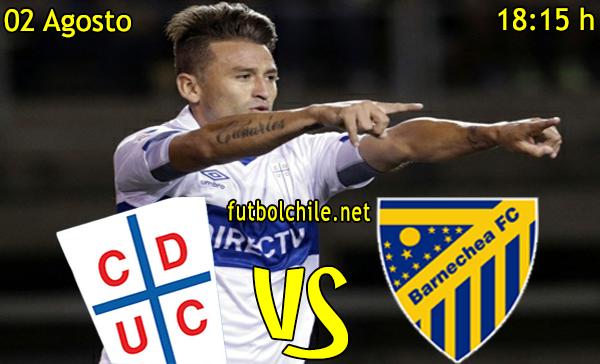 Universidad Católica vs Barnechea - Copa Chile - 18:15 h - 02/08/2015