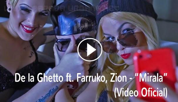 VIDEO ESTRENO - De la Ghetto - Mirala (Extended) ft. Farruko, Zion