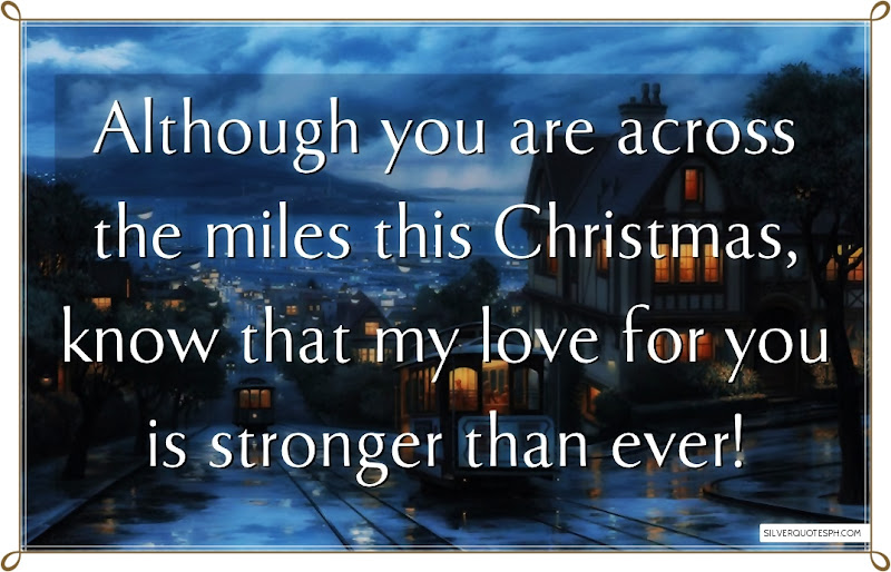 Although You Are Across The Miles This Christmas