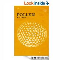 Pollen (dystopian science fiction) by Aaron Lamb