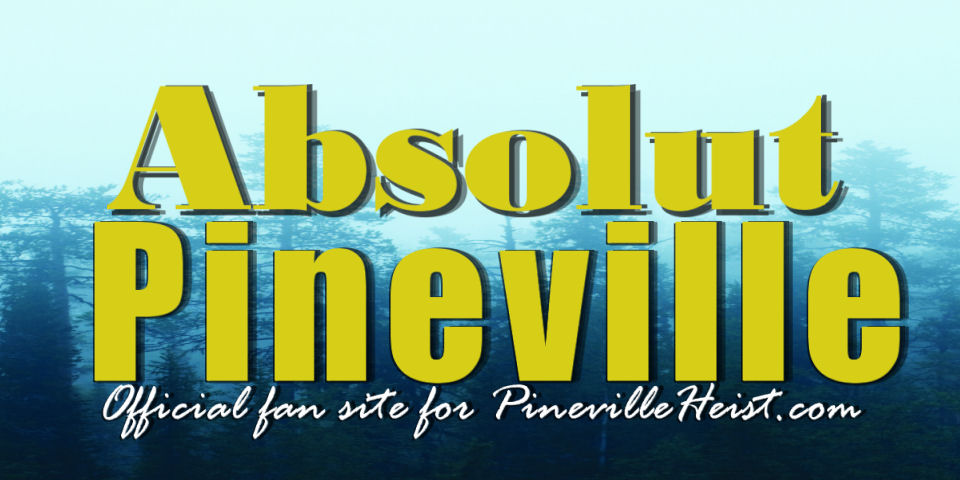 Absolut Pineville Heist