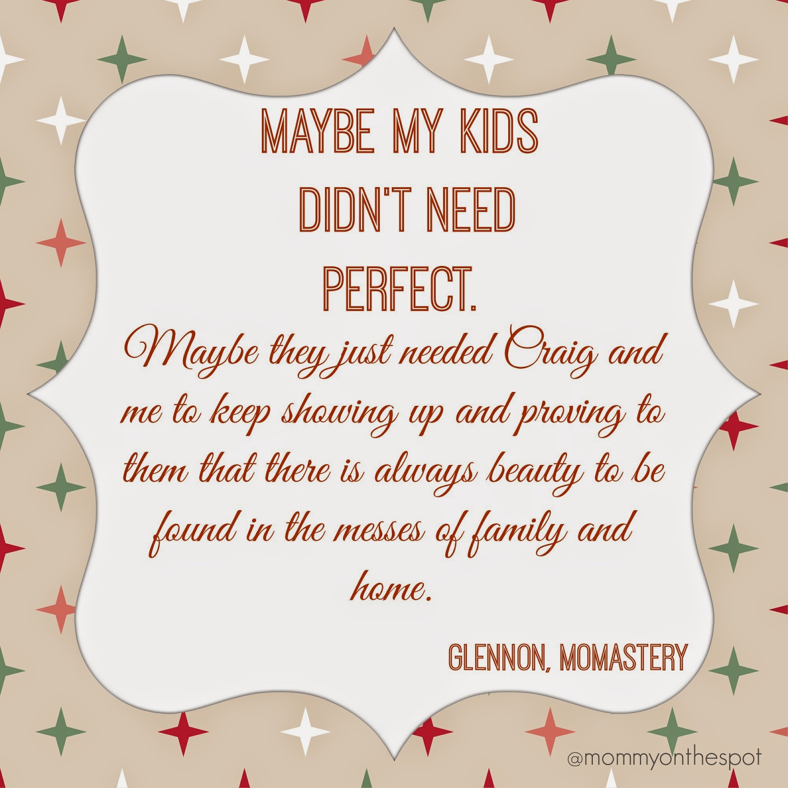erin janda rawlings mommy on the spot christmas momastery quote