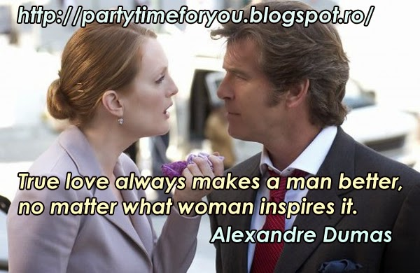 True love always makes a man better, no matter what woman inspires it.