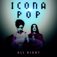 Icona Pop. All Night