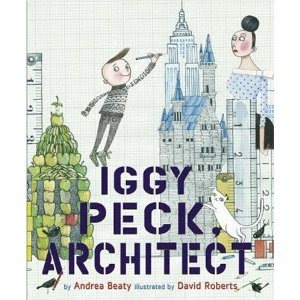 Iggy Peck Architect by Andrea Beaty