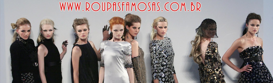 Roupas Famosas - As melhores marcas e tendências do ano.