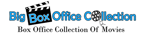 Bollywood Box Office Collection | Big Box Office Collection |