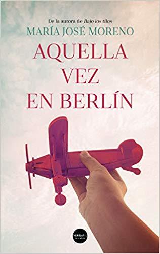 Aquella vez en Berlín, María José Moreno