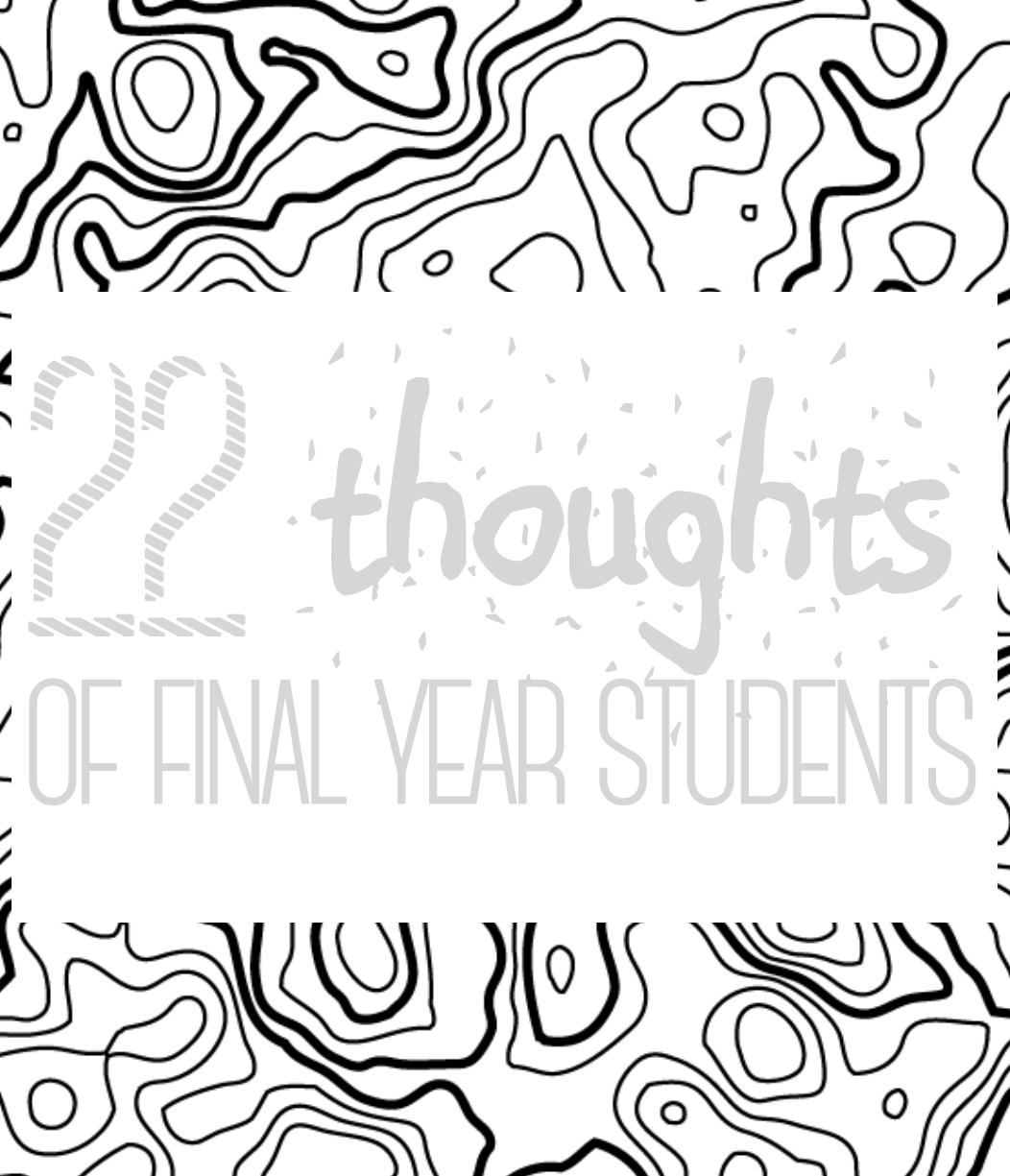 22 thoughts of final year university students