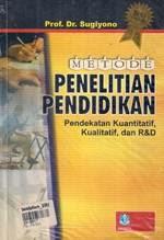 Metode Penelitian Pendidikan (Pendekatan Kuantitatif, Kualitatif, dan R&D)