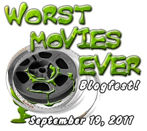 Worst Movies Ever Blogfest!