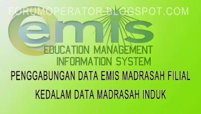 Penggabungan Data EMIS Madrasah Filial Kedalam Data Madrasah Induk