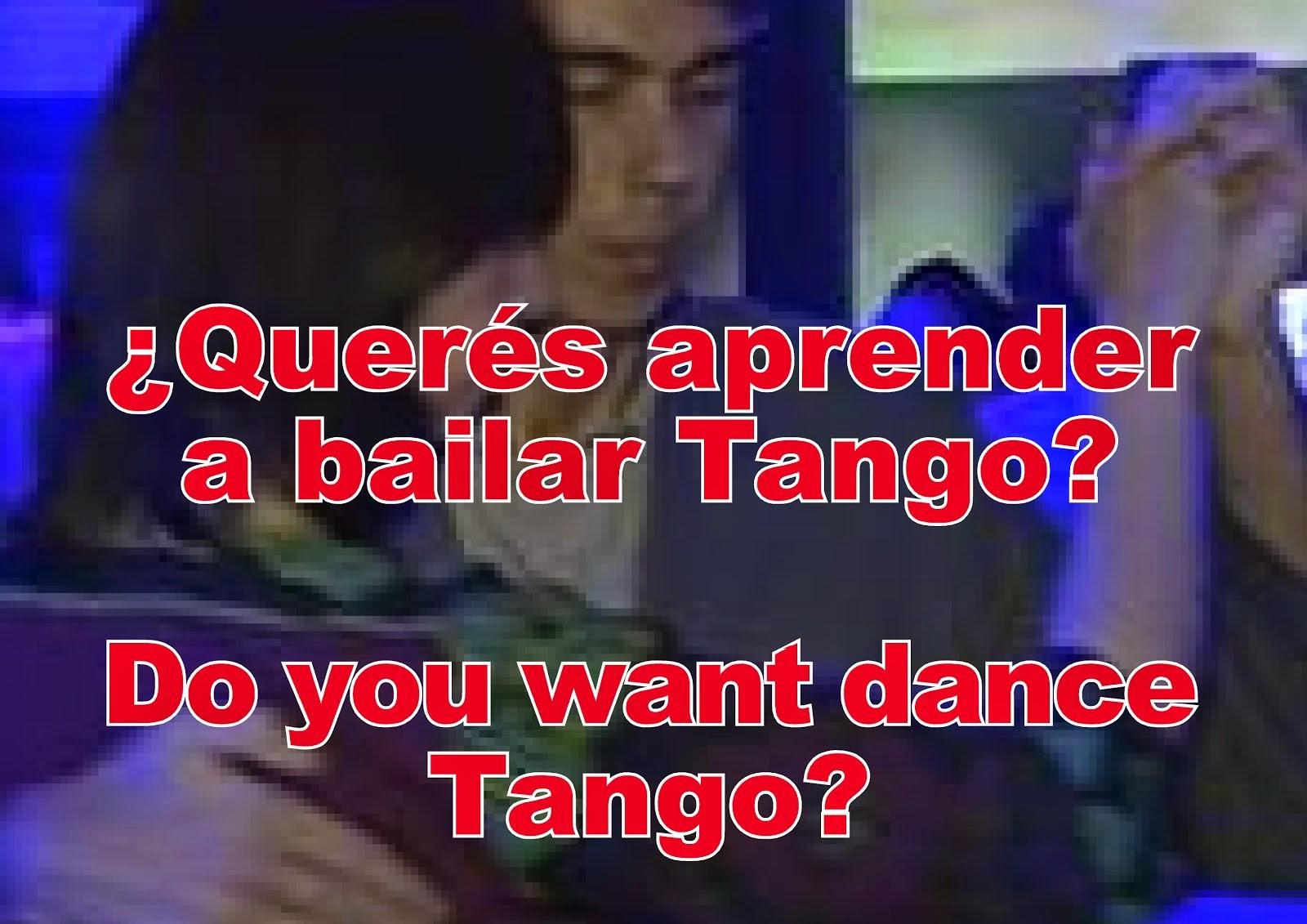 ¿Querés aprender a bailar Tango?  Do you want dance Tango?