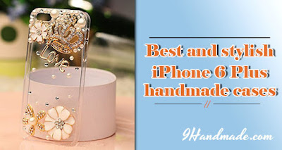 Best IPhone 6 Plus Handmade Cases