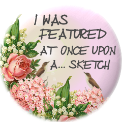 I Was Featured @ Once Upon A...Sketch
