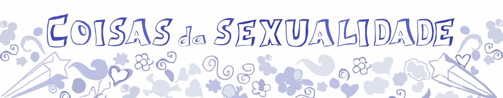 Coisas da Sexualidade