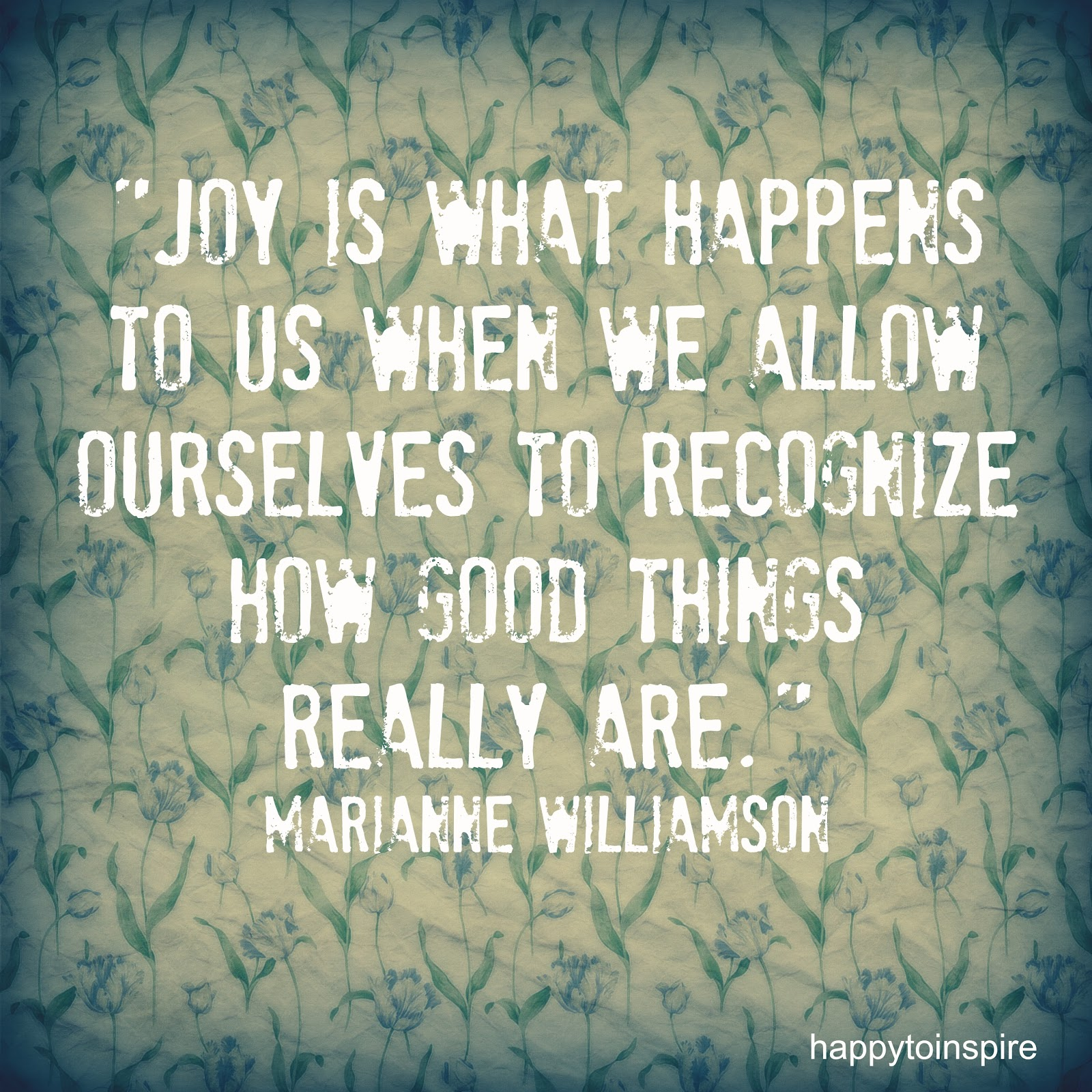 Words Of Inspiration Quotes Happy To Inspire Joy Is What Happens To Us When We Allow