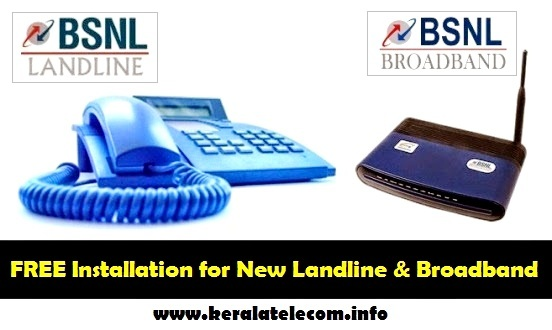 BSNL waives off 100 percent Installation charges for New Landline and Broadband Connections in Kerala Telecom Circle