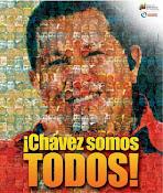CHAVEZ SOMOS TODOS!!!