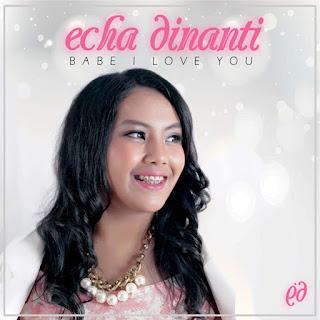 Echa Dinanti - Babe I Love You on iTunes
