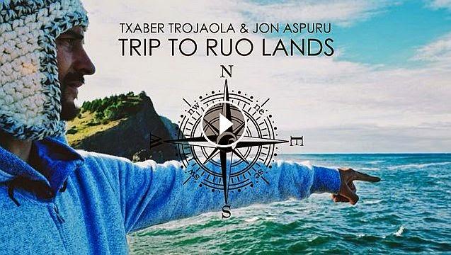 TRIP TO RUO LANDS · By Jon Aspuru
