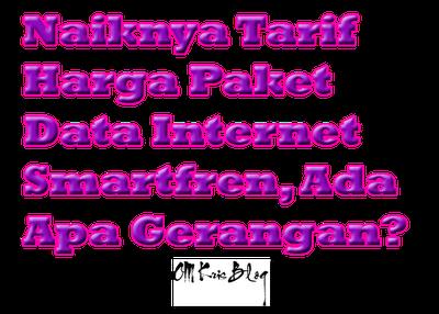 Tarif Harga Paket Data Internet Smartfren Naik, Ada Apa Gerangan?