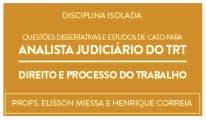 CURSO DE QUESTÕES DISSERTATIVAS E ESTUDOS DE CASO PARA ANALISTA JUDICIÁRIO DO TRT - DIREITO E PROCE