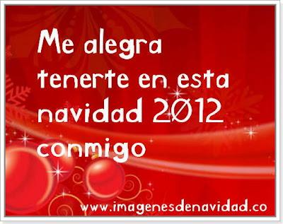Me alegra tenerte en esta navidad 2012 conmigo