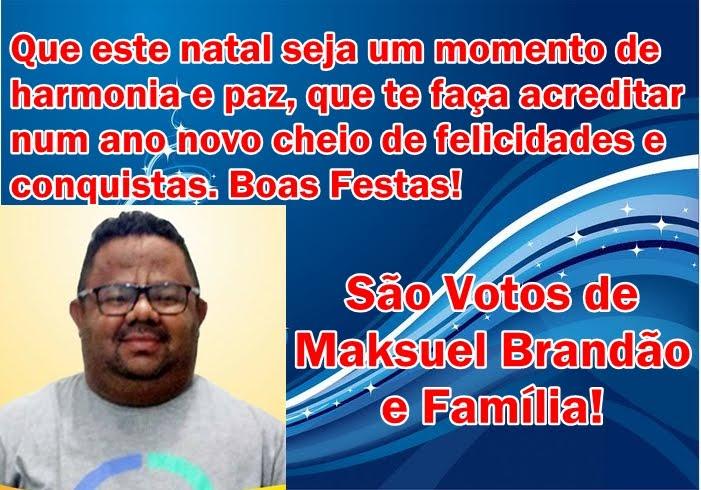 Mensagem do suplente de vereador Maksuel Brandão & Família!
